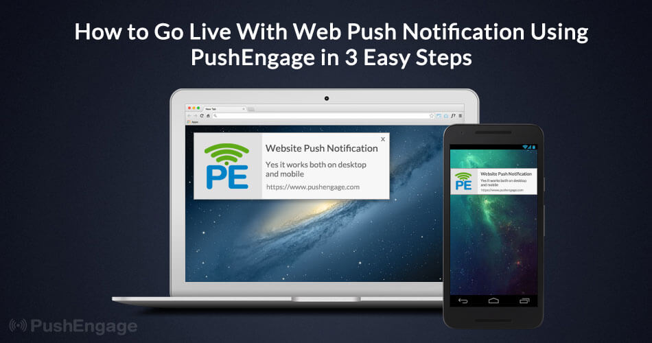 how to go live with PushEngage in 3 easy steps