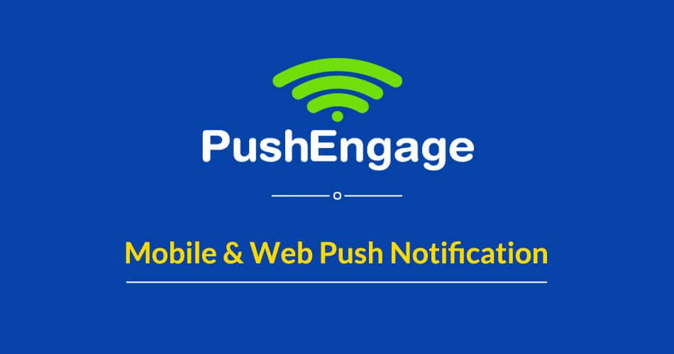 PushEngage Web Push Notification Service