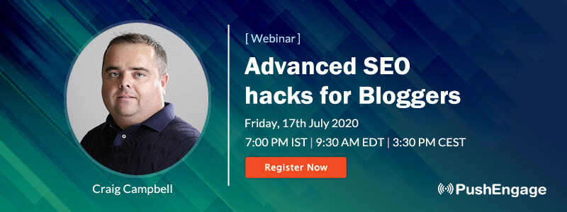 Webinar on Advanced SEO hacks for bloggers by Craig Campbell