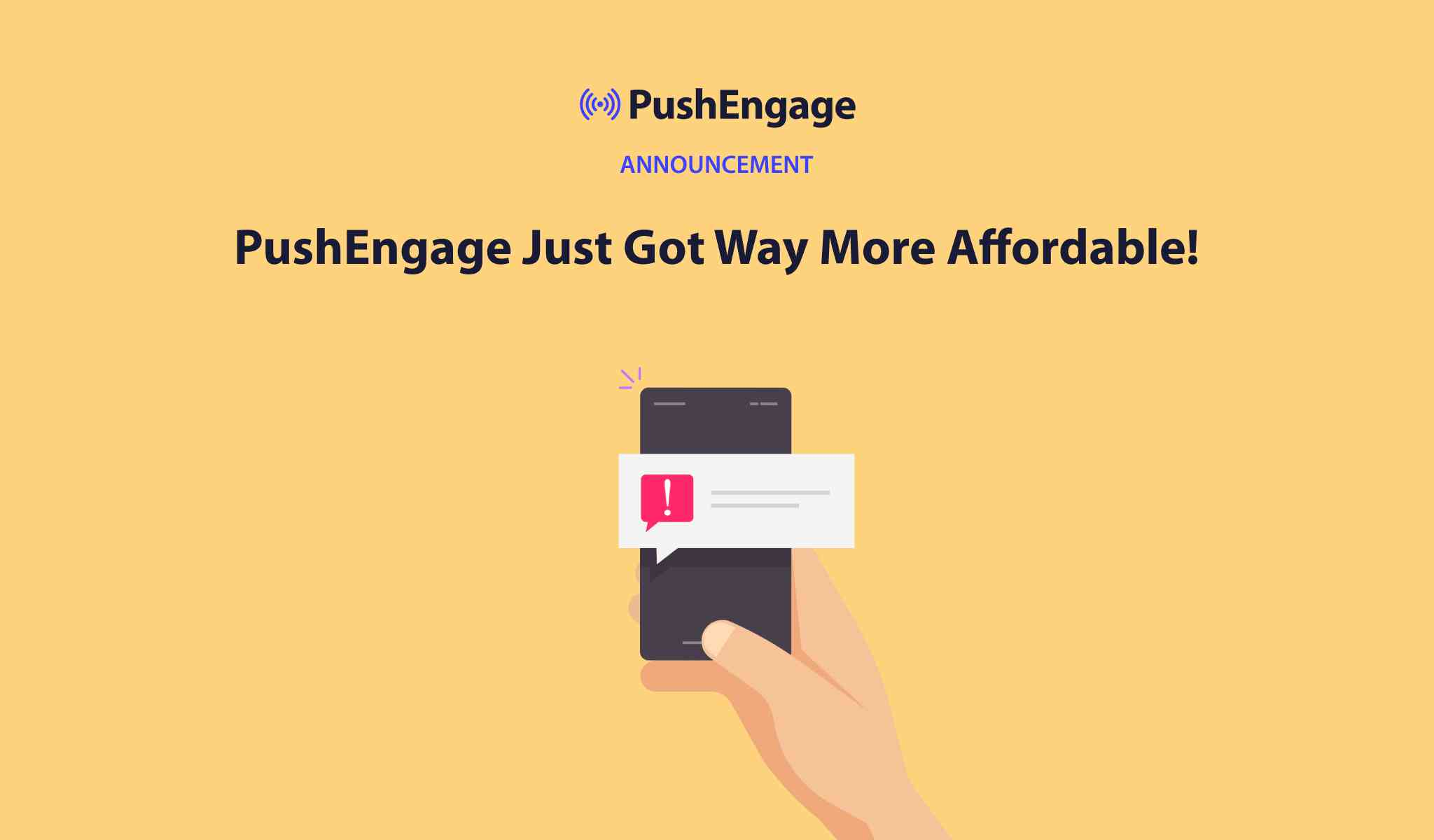 Announcement: PushEngage Just Got Way More Affordable