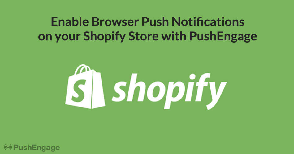 How to Enable Browser Push Notifications on Shopify with